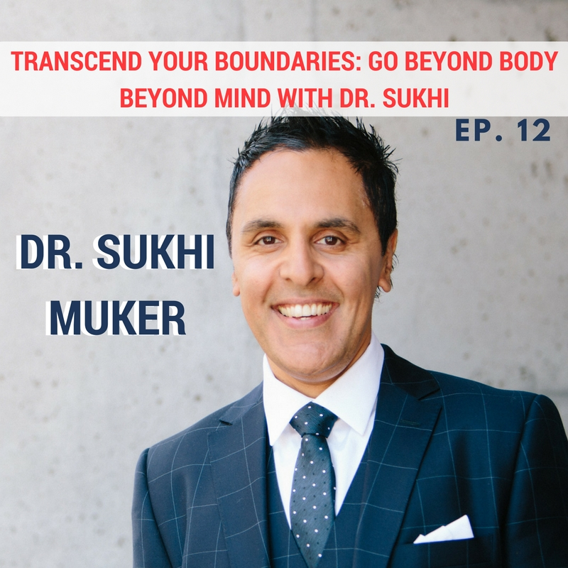 Transcend Boundaries with Dr. Sukhi Episode art