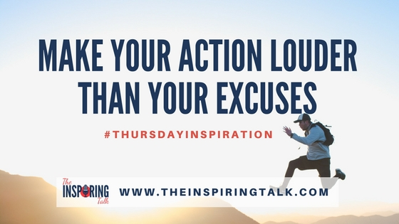 make your action louder than your excuses text banner
