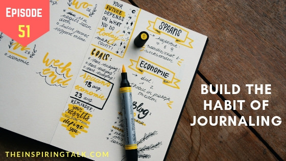 Build the habit of journaling